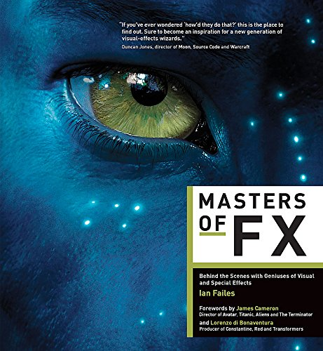 Masters of FX: Behind the Scenes with Geniuses of Visual and Special Effects por Ian Failes