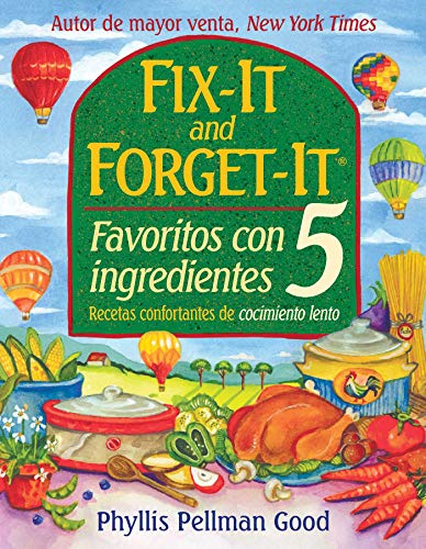 Fix-it and Forget-it Favoritos Con 5 Ingredientes por Phyllis Good