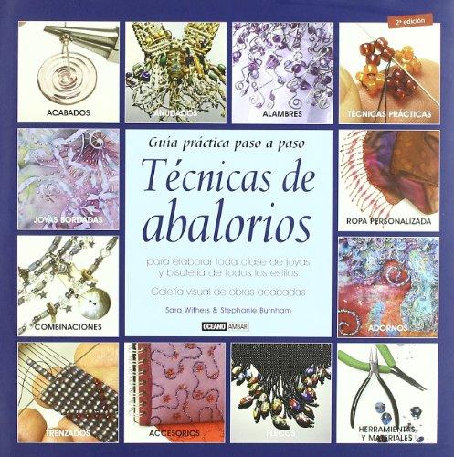 Técnicas de abalorios: Para elaborar toda clase de joyas y bisutería de todos los estilos (Ilustrados / Manualidades) por Sara Withers