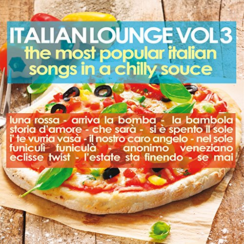 Italian Lounge, Vol. 3 (The Most Popular Italian Songs in a Chilly Sauce)