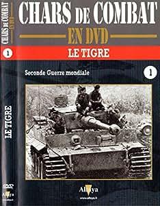 Chars de combat en DVD : Le Tigre, Seconde Guerre mondiale