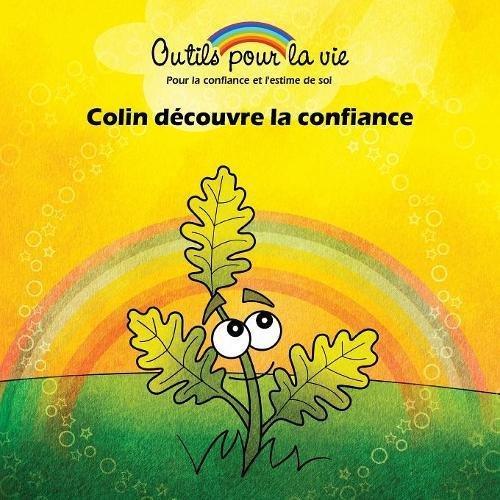 Colin découvre la confiance (Outils pour la vie) par Michèle Rappe