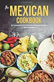 Best Mexican Cookbooks - The Mexican Cookbook: 50 Traditional and Authentic Mexican Review