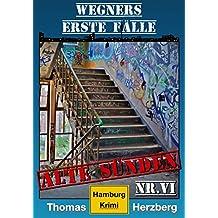Alte Sünden: Wegners erste Fälle (6.Teil): Hamburg Krimi