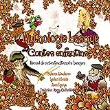 Mythologie basque : Contes enfantins: Recueil de contes traditionnels basques (Mythologie Basque Contes Enfantins t. 1) (French Edition)