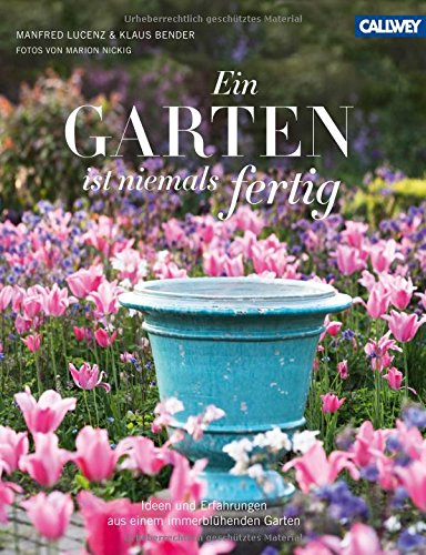 Ein-Garten-ist-niemals-fertig-Ideen-und-Erfahrungen-aus-einem-immerblhenden-Garten