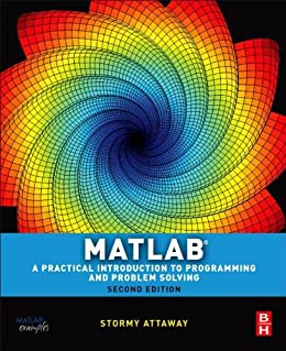 Matlab: A Practical Introduction to Programming and Problem Solving by [Attaway, Stormy]