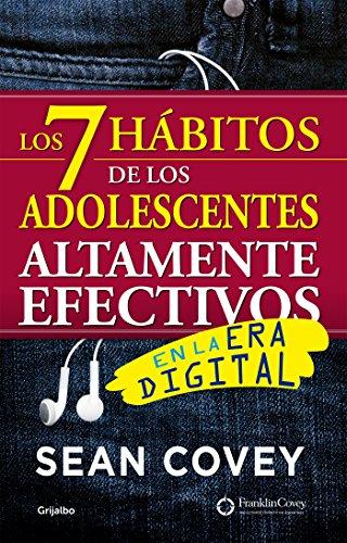 Los 7 hábitos de los adolescentes altamente efectivos: En la era digital