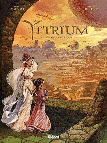 Yttrium - Tome 01: Les Chants cosmiques
