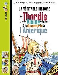 VÉRITABLE HISTOIRE DE THORDIS LA PETITE VICKING QUI PARTIT ...AMÉRIQUE (LA)