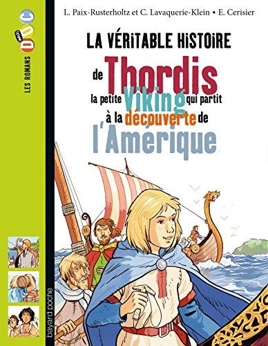 La vritable histoire de Thordis, la petite Viking qui partit  la dcouverte de l'Amrique