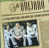 Songtexte von Café Quijano - La extraordinaria paradoja del sonido Quijano