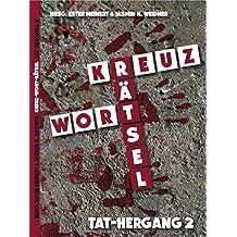 Kreuz-Wort-Rätsel: Tat-Hergang 2 (TAT-HERGANG / Kreuz-Wort-Rätsel)
