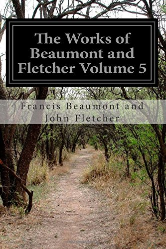 The Works of Beaumont and Fletcher Volume 5