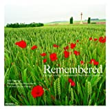 Remembered: The History of the Commonweath War Graves Commission: The History of the Commonwealth War Graves Commission