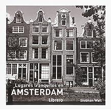Amsterdam, lugares tranquilos