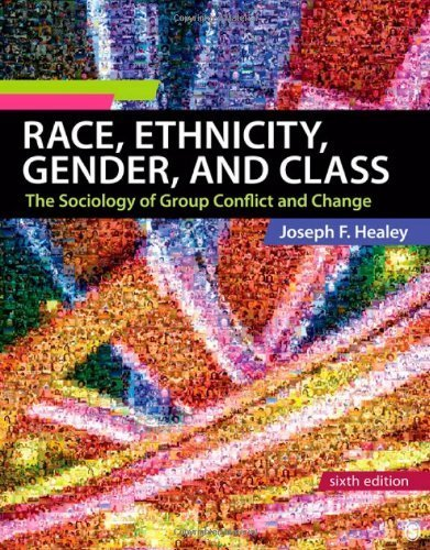 Race, Ethnicity, Gender, and Class: The Sociology of Group Conflict and Change 6th by Healey, Joseph F. (2011) Paperback
