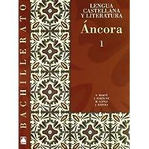 Ancora 1. Lengua castellana y literatura. Bachillerato - 9788430752430