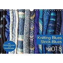 Strick-Blues (Wandkalender 2018 DIN A4 quer): 12 Strickprojekte, die aus Rechtecken oder Quadraten entstehen. (Monatskalender, 14 Seiten ) (CALVENDO Hobbys)