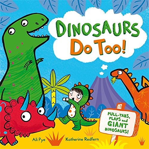 Dinosaurs Do Too!: An Interactive Storybook