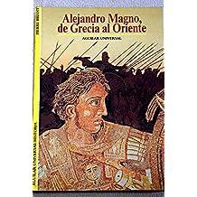 Alejandro magno,de Grecia al oriente