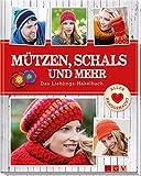 Mützen, Schals und mehr: Das Lieblings Häkelbuch (Alles handgemacht)