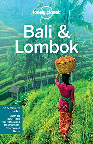 Lonely Planet Reiseführer Bali & Lombok: mit Downloads aller Karten (Lonely Planet Reiseführer - Ebook Bali