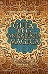 Guía de la Andalucía mágica: Lugares legendarios y paranormales del sur de España par José Manuel García Bautista