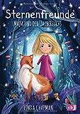 Sternenfreunde - Maja und der Zauberfuchs (Die Sternenfreunde-Reihe, Band 1)