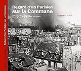 Regard d'un Parisien sur la Commune - Photographies inédites de la Bibliothèque historique de la Ville de Paris
