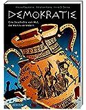 Demokratie. Eine Geschichte vom Mut, die Welt zu verändern