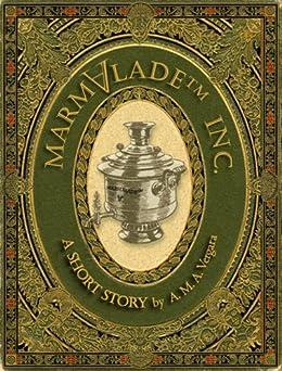 MarmaladeTM Inc. (English Edition) di [Vergara, Alejandra M. A.]