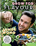 RHS Grow for Flavour: Tips & tricks to supercharge the flavour of homegrown harvests (English Edition)