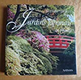 Jardins japonais en France - Art et poésie du paysage