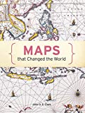Maps That Changed The World - John O. E. Clark