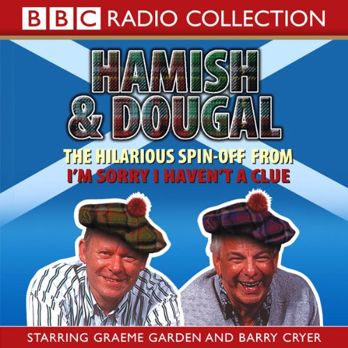im-sorry-i-havent-a-clue-youll-have-had-your-tea-the-doings-of-hamish-and-dougal-series-1
