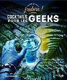 Cocktails pour les geeks - J'adore