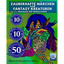 ANTI STRESS Malbuch für Erwachsene: Zauberhafte Märchen und Fantasy Kreaturen (Mandalas für Männer und Frauen - Ausmalbuch zur Entspannung, Achtsamkeit und Meditation)