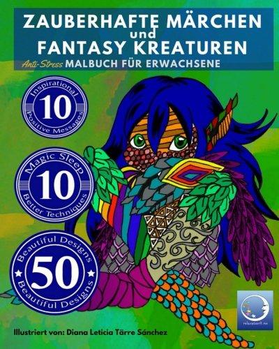 ANTI STRESS Malbuch für Erwachsene: Zauberhafte Märchen und Fantasy Kreaturen (Fantastische Mandalas & Mythologie Motive zur Entspannung, Achtsamkeit & Meditation für Männer & Frauen, Band 1)