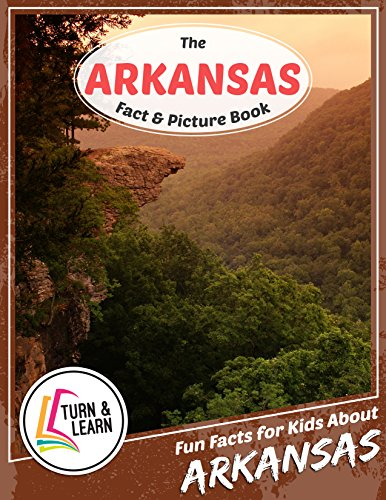 The Arkansas Fact and Picture Book: Fun Facts for Kids About Arkansas (Turn and Learn) (English Edition)