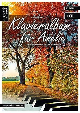 Klavieralbum für Amélie: Leichte, romantische Stücke für Klavier (inkl. Audio-CD). Musiknoten für Piano. Songbook.