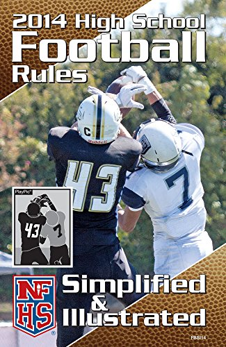 2014 NFHS High School Football Rules Simplifed & Illustrated