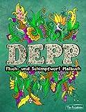 Fluch- und Schimpfwort Malbuch + BONUS: Über 60 kostenlose Malvorlagen zum Ausmalen (PDF zum Ausdrucken)