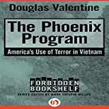 The Phoenix Program: America's Use of Terror in...