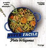 Plats de légumes - Super facile de Véronique LIEGEOIS