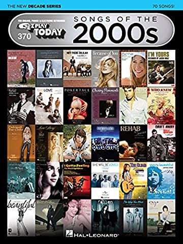 Songs of the 2000s - The New Decade Series: E-Z Play Today Volume 370 (The New Decade - E-Z Play