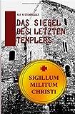 Das Siegel des letzten Templers - Kai Kistenbrügger