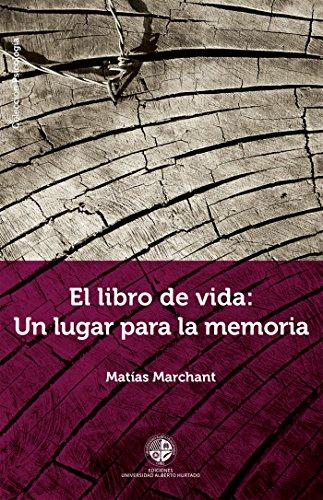El Libro de vida: un lugar para la memoria por Matías Marchant