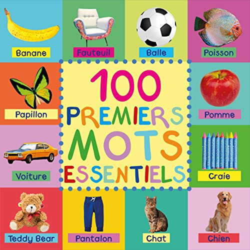 Couverture du livre 100 Premiers Mots Essentiels: First 100 Essential Words French, Word Book with pictures for babies and toddlers in French Édition Compacte