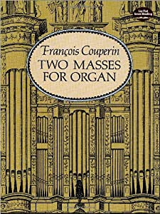 Couperin Two Masses for Organ (Dover Music for Organ)
